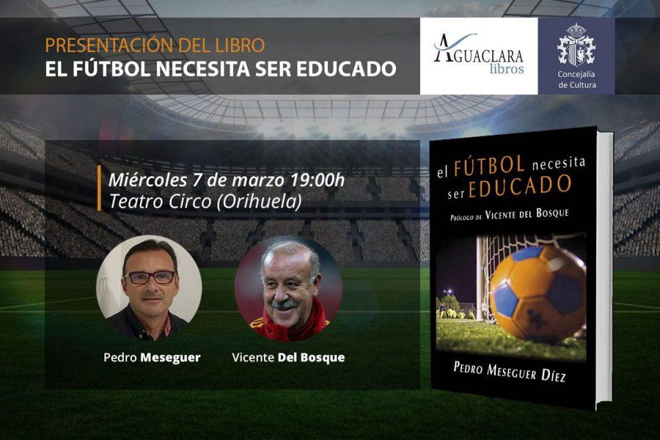 """Vicente del Bosque """"educará"""" en el Teatro Circo de Orihuela el 7 de marzo 6"""