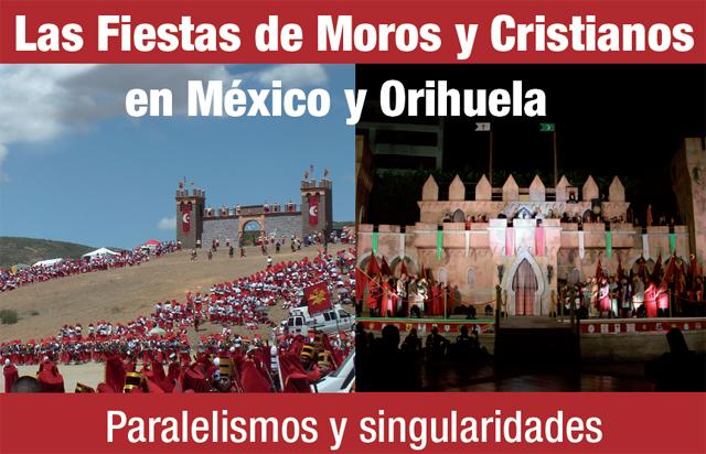 LLegan las batallas de Moros y Cristianos de México y Orihuela 6
