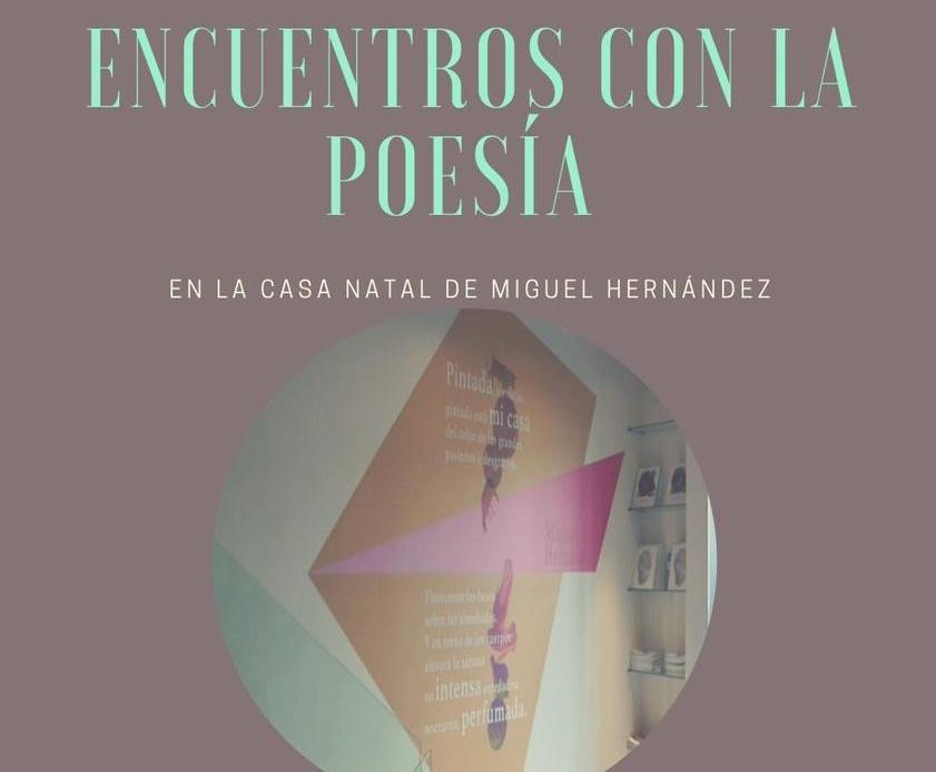 """Llega el IV Ciclo de """"Encuentros con la poesía en la Casa Natal de Miguel Hernández"""" 6"""