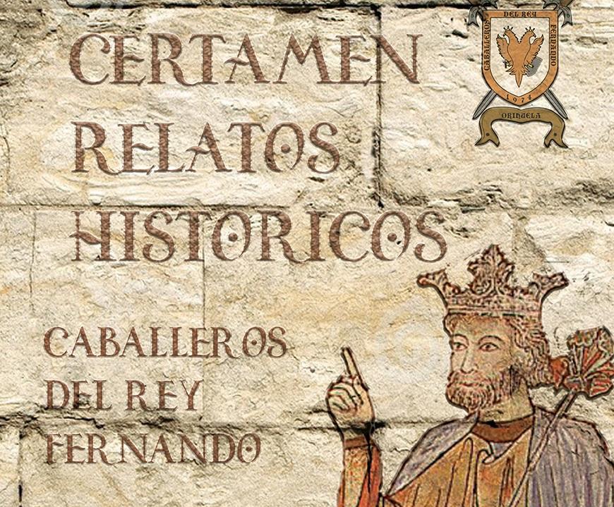 Los Caballeros del Rey Fernando de Orihuela convocan el IV Certamen de Relatos Históricos 6