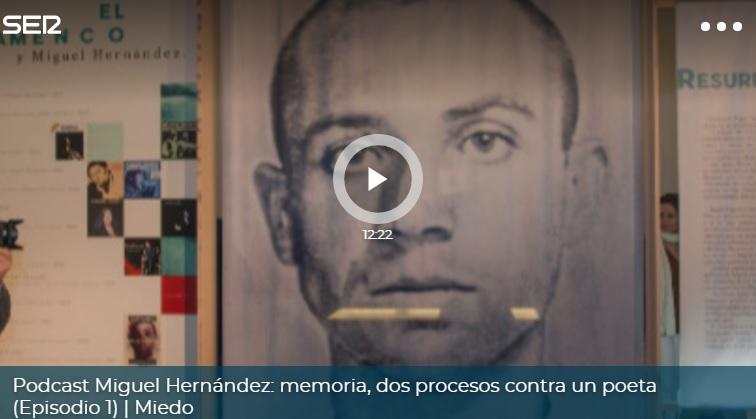 La SER lanza unos podcast especiales en homenaje y memoria a Miguel Hernández 6