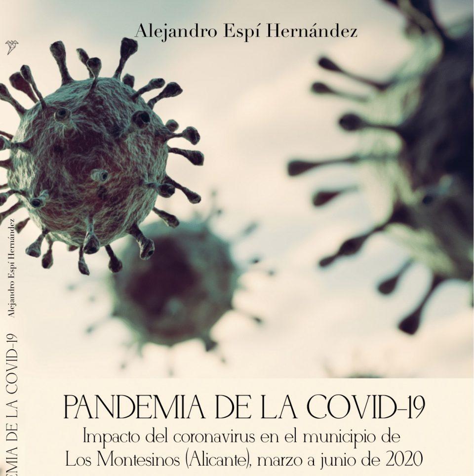 El investigador Alejandro Espí presenta un libro sobre el impacto del coronavirus en Los Montesinos 6