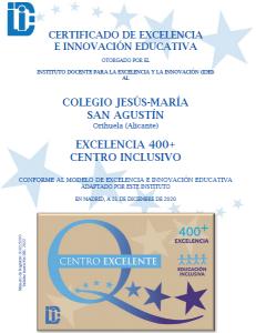 El Colegio Jesús María San Agustín recibe el Certificado de excelencia e innovación educativa +400 7